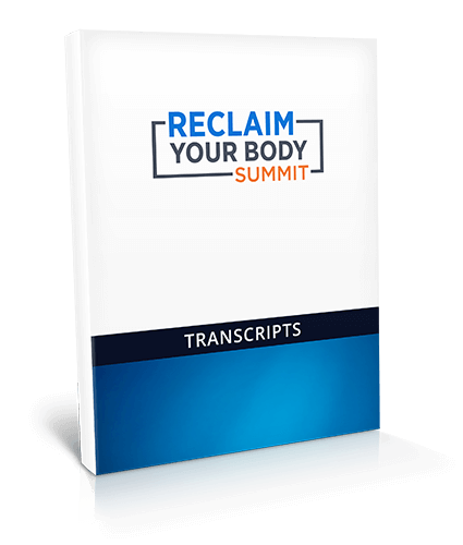 Reclaim Your Body Summit - Printed Transcripts